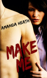 Make Me By Amanda Heath
