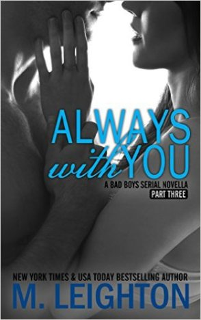 Always With You: Part Three by M. Leighton - Release Date: July 25th