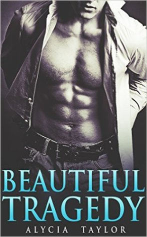 Beautiful Tragedy by Alycia Taylor - Release Date: July 24th