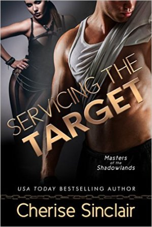 Servicing the Target (Masters of the Shadowlands Book 10) by Cherise Sinclair - Release Date: July 28th