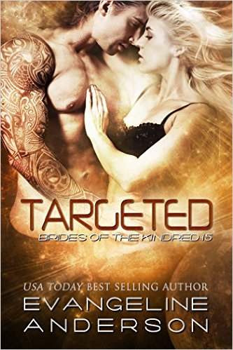 Targeted (Brides of the Kindred Book 15) by Evangeline Anderson - Release Date: July 24th