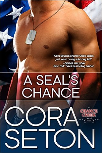 A SEAL's Chance (Heroes of Chance Creek Book 6) by Cora Seton - Release Date: August 11th, 2015