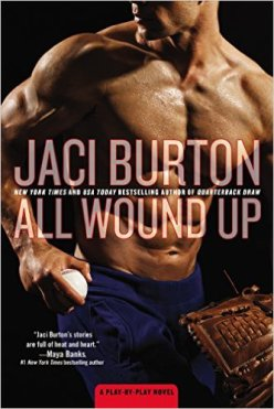 All Wound Up (A Play-by-Play Novel Book 10) by Jaci Burton - Release Date: August 4th, 2015
