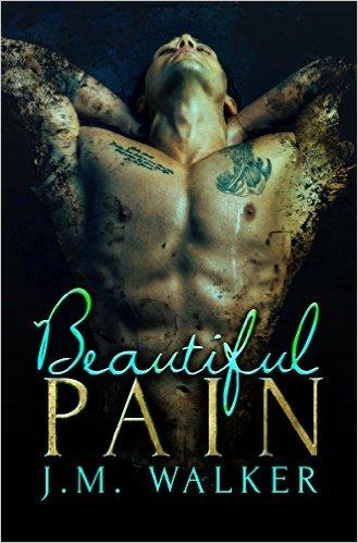 Beautiful Pain by J.M. Walker - Release Date: August 10th, 2015