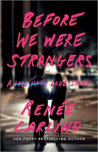Before We Were Strangers by Renee Carlind - Release Date: August 18th, 2015