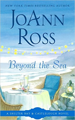 Beyond the Sea (Shelter Bay series Book 9) by JoAnn Ross - Release Date: August 11th, 2015