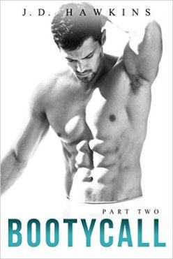Bootycall: Part 2 by J.D. Hawkins - Release Date: August 3rd, 2015