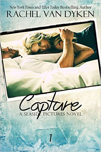 Capture (Seaside Pictures Book 1) by Rachel Van Dyke - Release Date: August 20th, 2015