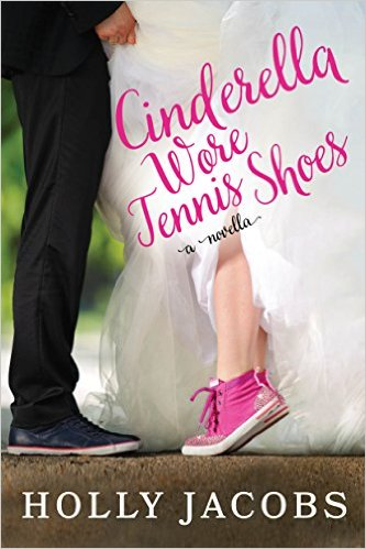 Cinderella Wore Tennis Shoes by Holly Jacobs - Release Date: August 18th, 2015