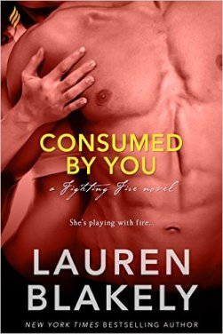 Consumed By You by Lauren Blakely - Release Date: August 11th, 2015