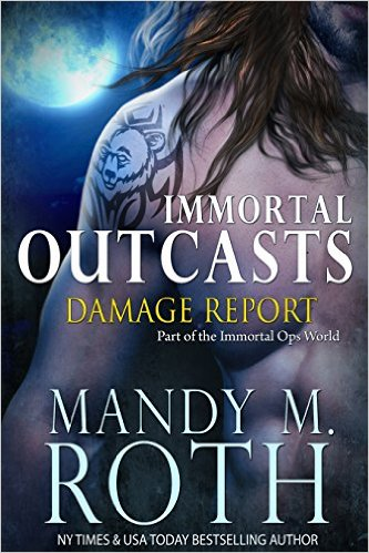 Damage Report (Immortal Outcasts Series Book 2) by Mandy M. Roth - Release Date: August 18th, 2015