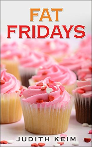 Fat Fridays by Judith Keim - Release Date: August 12th, 2015
