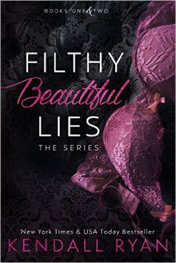 Filthy Beautiful Lies: The Series by Kendall Ryan - Release Date: August 11th, 2015