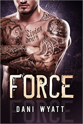 Force by Dani Wyatt - Release Date: August 6th, 2015