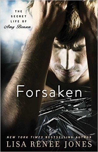 Forsaken (The Secret Life of Amy Bensen Book 3) by Lisa Renee Jones - Release Date: August 18th, 2015