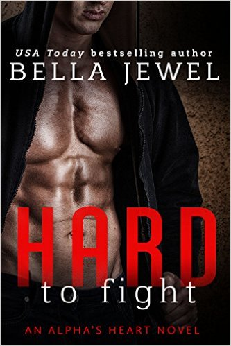 Hard to Fight by Bella Jewel - Release Date: August 11th, 2015