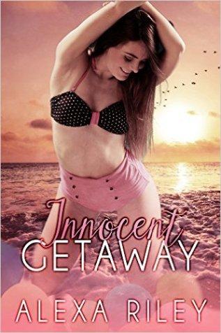 Innocent Getaway (Innocence Series Book 2) by Alexa Riley - Release Date: August 20th, 2015