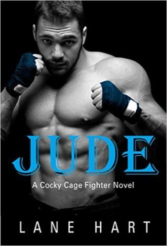 Jude (A Cocky Cage Fighter Novel Book 2) by Lane Hart - Release Date: August 15th, 2015