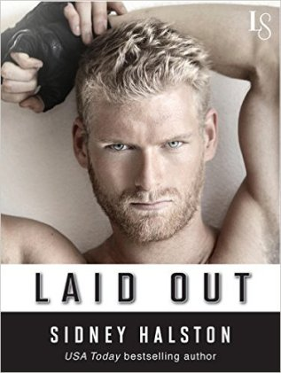 Laid Out (Worth the Fight) by Sidney Halston - Release Date: August 18th, 2015