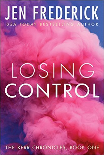 Losing Control (Kerr Chronicles Book 1) by Jen Frederick - Release Date: August 4th, 2015