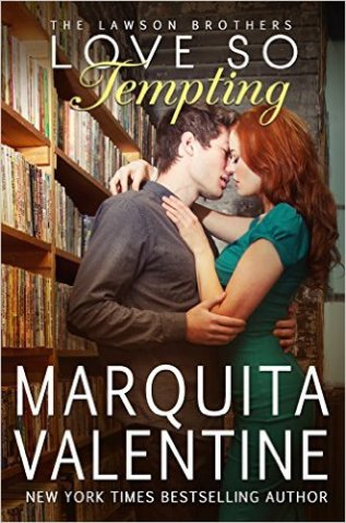 Love So Tempting (The Lawson Brothers Book 4) by Marquita Valentine - Release Date: August 18th, 2015