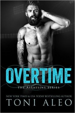 Overtime (Assassins Series Book 7) by Toni Aleo - Release Date: August 10th, 2015