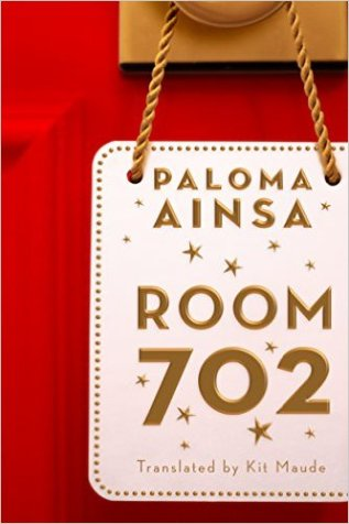 Room 702 by Paloma Ainsa - Release Date: August 17th, 2015