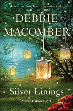 Silver Linings: A Rose Harbor Novel by Debbie Macomber - Release Date: August 11th, 2015