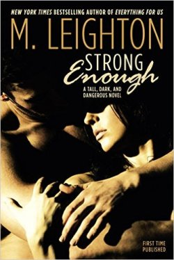 Strong Enough by M. Leighton - Release Date: August 4th, 2015