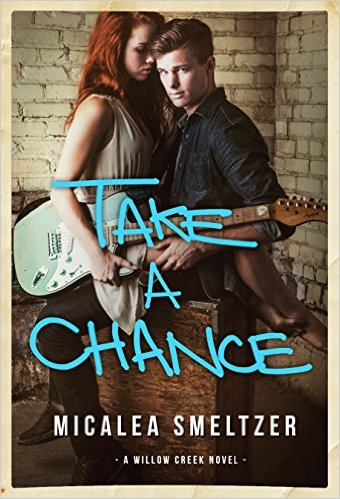 Take A Chance (Willow Creek Book 4) by Micalea Smeltzer - Release Date: August 21st, 2015