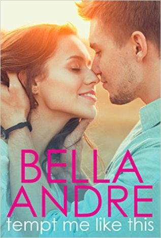 Tempt Me Like This by Bella Andre - Release Date: August 19, 2015