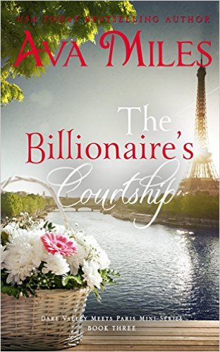 The Billionaire's Courtship (Dare Valley Meets Paris, Volume 3) by Ava Miles - Release Date: August 19th, 2015