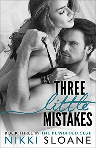 Three Little Mistakes (The Blindfold Club Book 3) by Nikki Stone - Release Date: August 5th, 2015