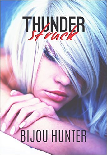 Thunderstruck by Bijou Hunter - Release Date: August 19th, 2015