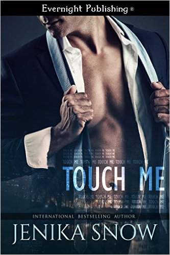 Touch Me by Jenika Snow - Release Date: August 20th, 2015