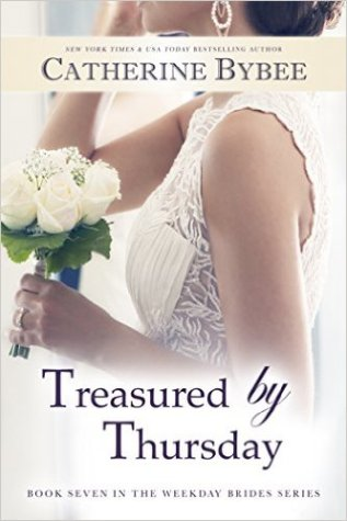 Treasured by Thursday (Weekday Brides Series Book 7) by Catherine Bybee - Release Date: August 18, 2015