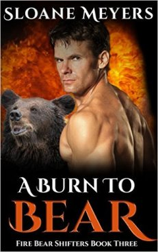 A Burn to Bear (Fire Bear Shifters Book 3) by Sloane Meyers - Release Date: Sept. 4th, 2015