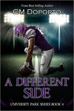 A Different Side: Book 4 (University Park Series) by CM Doporto - Release Date: Sept. 14th, 2015