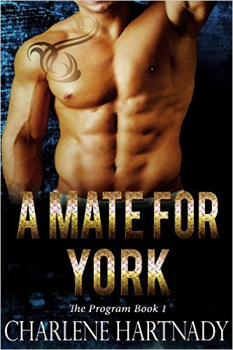 A Mate for York (The Program Book 1) by Charlene Hartnady - Release Date: Sept. 10th, 2015