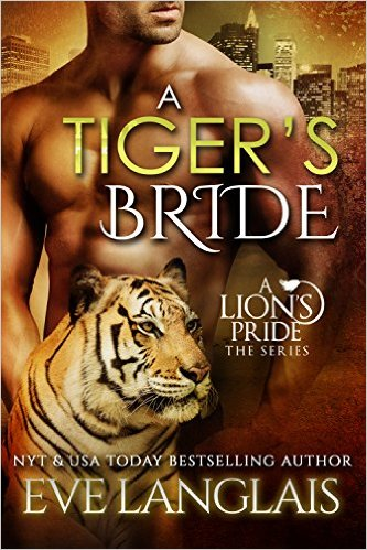 A Tiger's Bride (A Lion's Pride Book 4) by Eve Langlais - Release Date: Sept. 15th, 2015