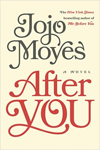 After You by Jojo Moyes - Release Date: Sept. 29th, 2015