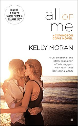 All of Me (A Covington Cove Novel) by Kelly Moran - Release Date: Sept. 1st. 2015