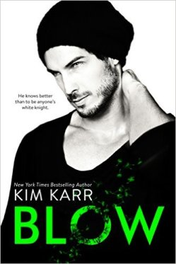 Blow by Kim Karr - Release Date: Sept. 19th, 2015