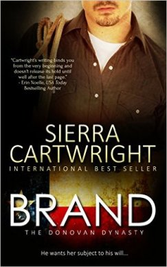 Brand (The Donovan Dynasty) by Sierra Cartwright - Release Date: Sept. 22nd, 2015