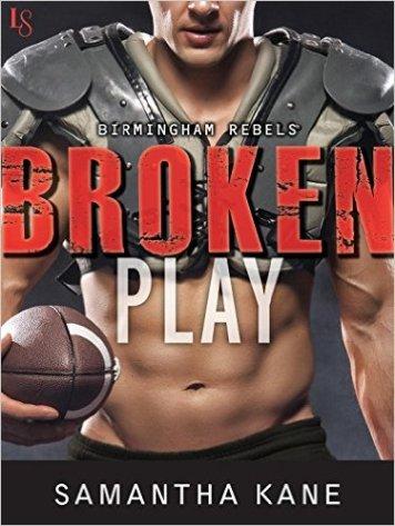 Broken Play (Birmingham Rebels) by Samantha Kane - Release Date: Sept. 1st, 2015