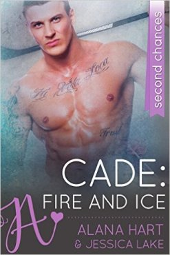 Cade: Fire and Ice by Alana Hart & Jessica Lake - Release Date: Sept. 17th, 2015