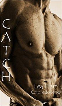 Catch (Coronado Series Book 4) by Lea Hart - Release Date: Sept. 9th, 2015