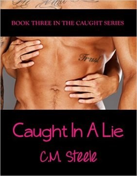 Caught In A Lie (The Caught Series Book 3) by C.M. Steele - Release Date: Sept. 16th, 2015
