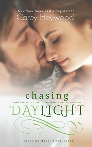 Chasing Daylight (Carolina Days Book 3) by Carey Heywood - Release Date: Sept. 17th, 2015