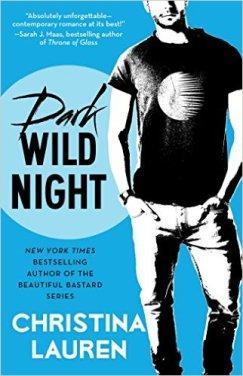 Dark Wild Night (Wild Seasons) by Christina Lauren - Release Date: Sept. 15th, 2015